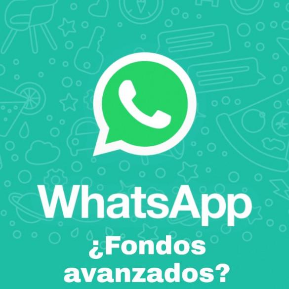 WhatsApp fondos avanzados