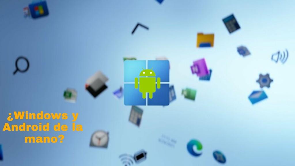 Windows 11 y Android